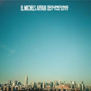 El Michels Affair - Sounding Out the City