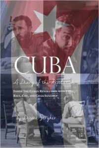 CUBA Diary of the Revolution by Deena Stryker 2016