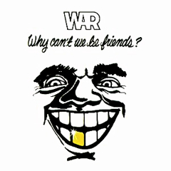 War-WhyCan'tWeBeFriends